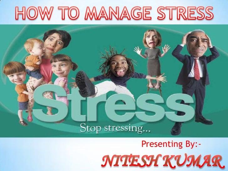 Stress mgmt ppt By NITESH KUMAWAT