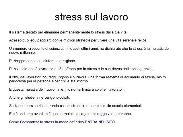 stress sul lavoroIl sistema testato per eliminare permanentemente lo stress dalla tua vita.Adesso puoi equipaggiarti con l...