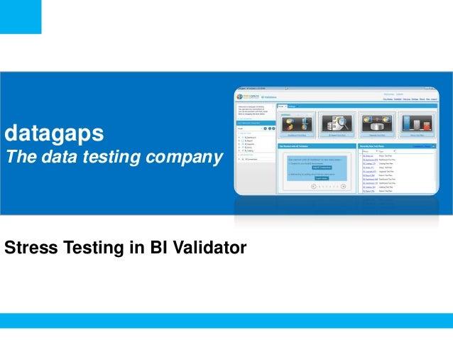 <Insert Picture Here>  datagaps The data testing company  Stress Testing in BI Validator