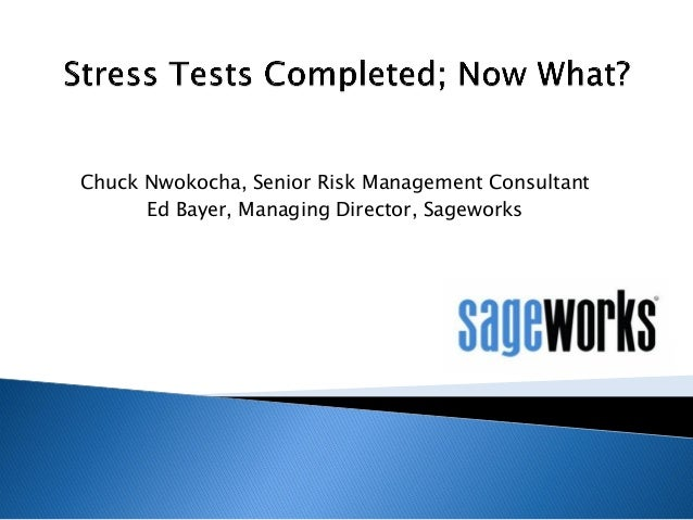 Stress Tests Completed: Now What?
