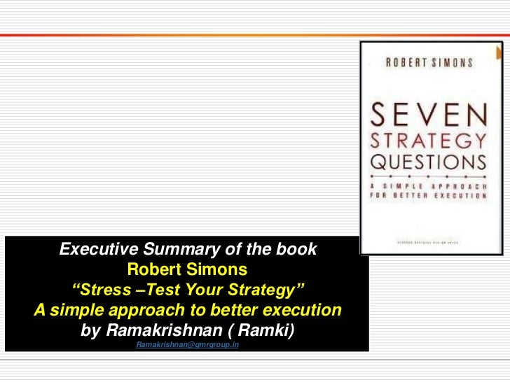 "Executive Summary of the book           Robert Simons    ""Stress –Test Your Strategy""A simple approach to better execution..."