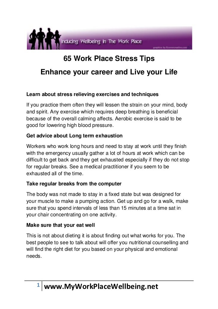 65 Work Place Stress Tips        Enhance your career and Live your LifeLearn about stress relieving exercises and techniqu...