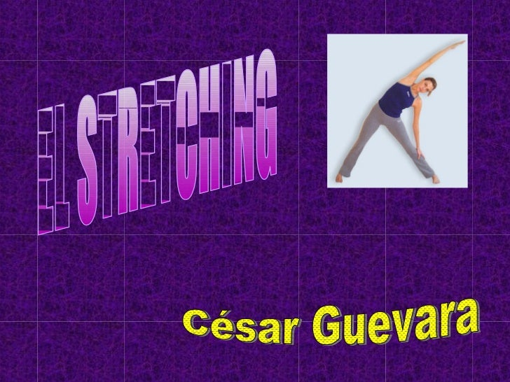 EL STRETCHING César Guevara