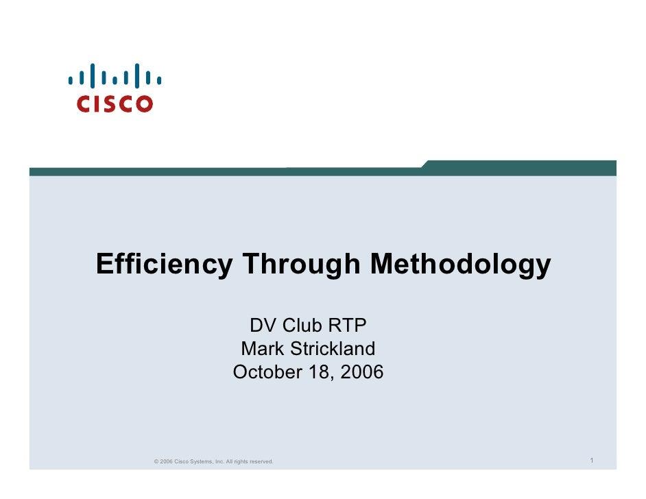 Efficiency Through Methodology                                    DV Club RTP                                   Mark Stric...