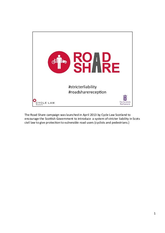 Road Share - Case for Stricter liability (with notes) - Dec 2014 Parliamentary Reception