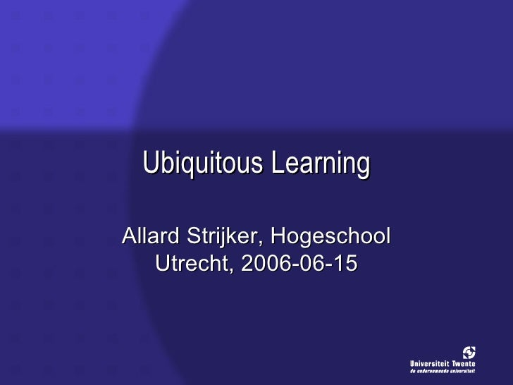 Strijker, A. (2006 06 15). Ubiquitous Learning