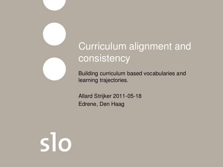 Curriculum alignment and consistency<br />Building curriculum based vocabularies and learning trajectories.<br />Allard St...