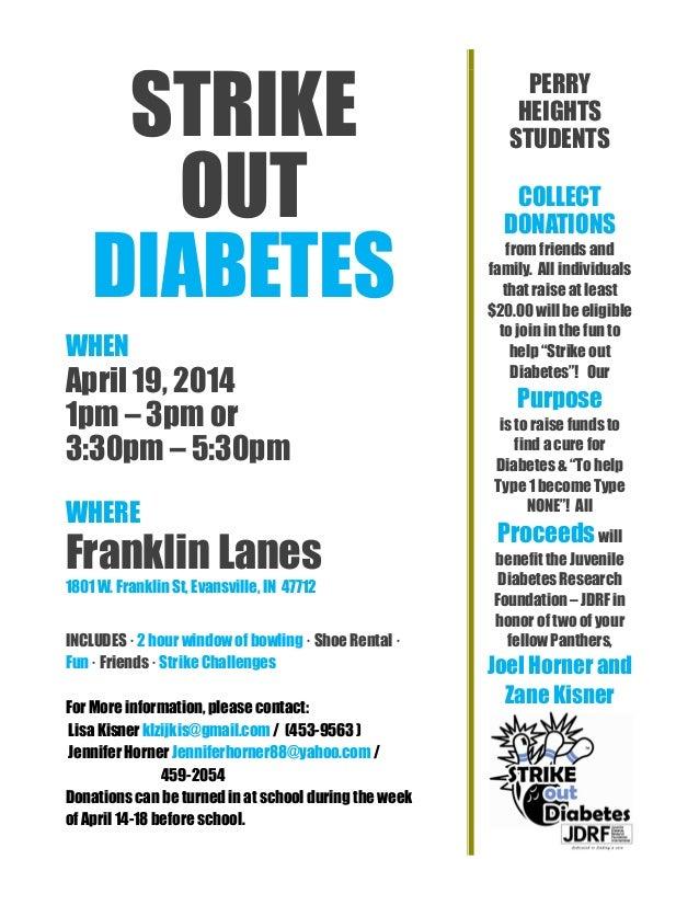 STRIKE OUT DIABETES WHEN April 19, 2014 1pm – 3pm or 3:30pm – 5:30pm WHERE Franklin Lanes 1801 W. Franklin St, Evansville,...