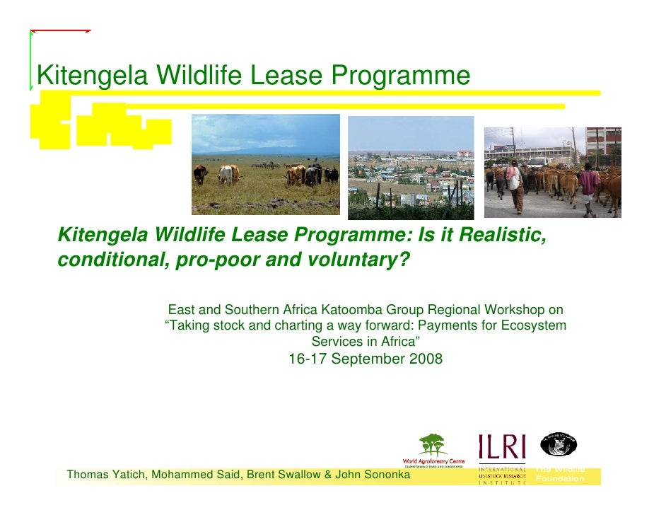 Kitengela Wildlife Lease Programme: Is it Realistic, conditional, pro-poor and voluntary?