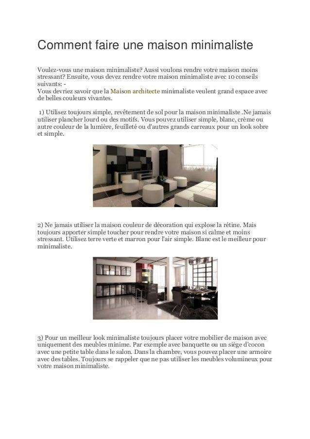 Comment faire une maison minimaliste Voulez-vous une maison minimaliste? Aussi voulons rendre votre maison moins stressant...