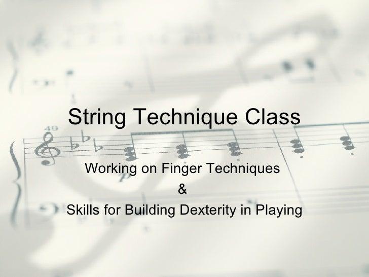 String Technique Class   Technique Builder