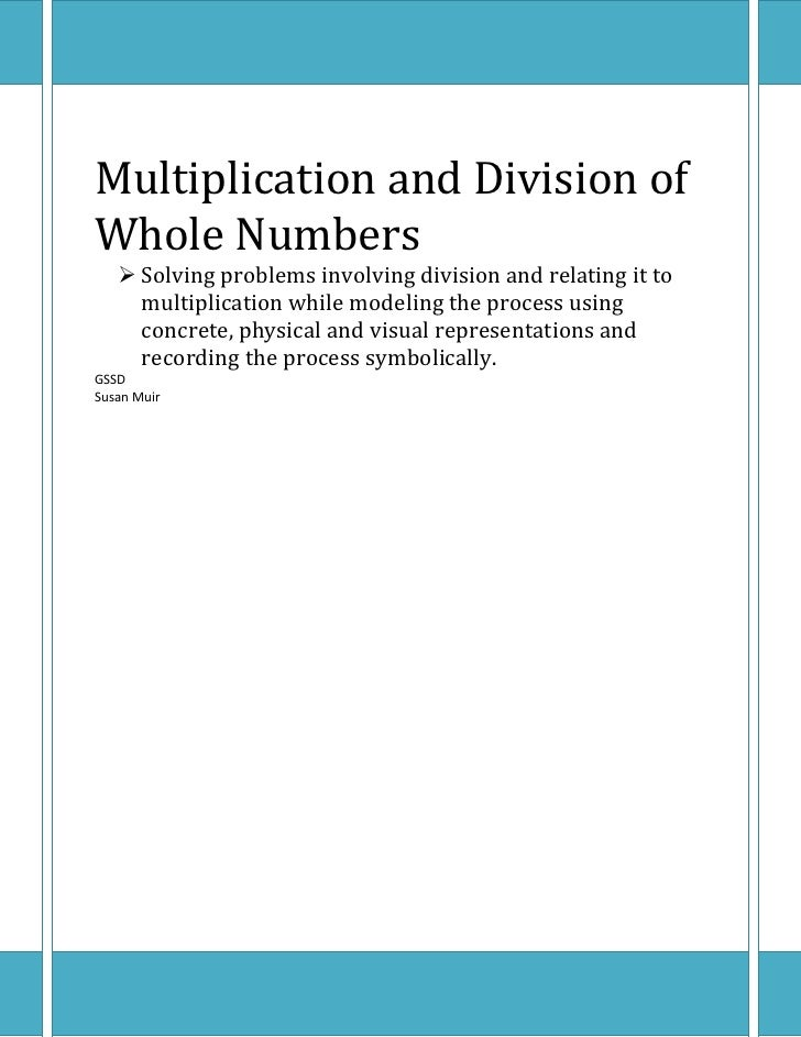 Multiplication and Division ofWhole Numbers    Solving problems involving division and relating it to     multiplication ...