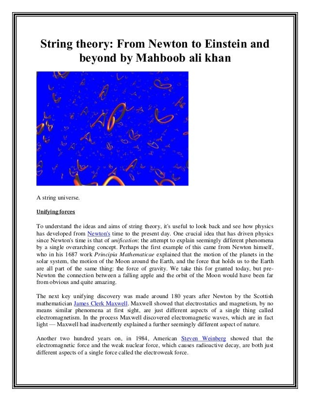 String theory: From Newton to Einstein and beyond by Mahboob ali khan A string universe. Unifying forces To understand the...