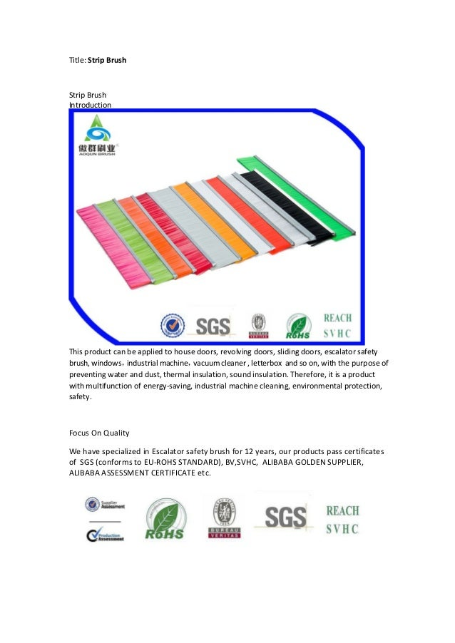 Title: Strip Brush Strip Brush Introduction This product can be applied to house doors, revolving doors, sliding doors, es...