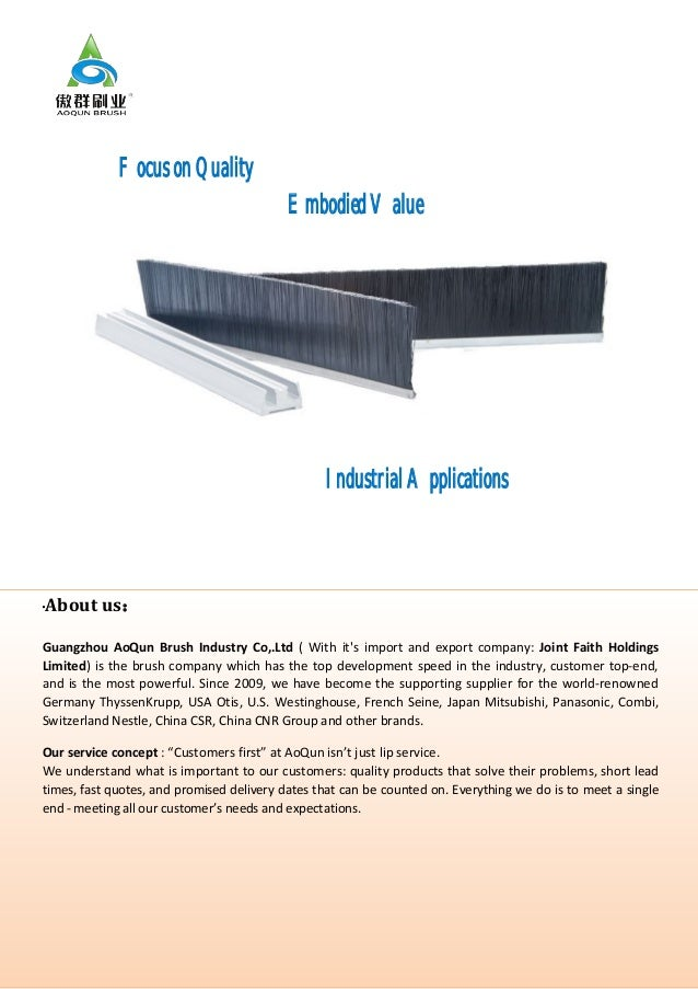 Focus on Quality Embodied Value  Industrial Applications  ·  About us:  Guangzhou AoQun Brush Industry Co,.Ltd ( With it's...