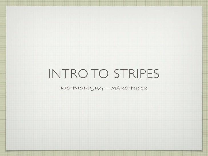 Stripes RJUG March 2012