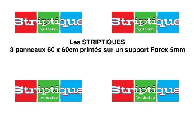 Les STRIPTIQUES3 panneaux 60 x 60cm printés sur un support Forex 5mm