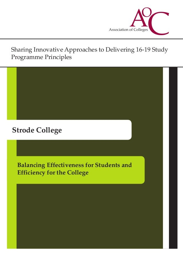 Sharing Innovative Approaches to Delivering 16-19 Study Programme Principles Strode College Balancing Effectiveness for St...