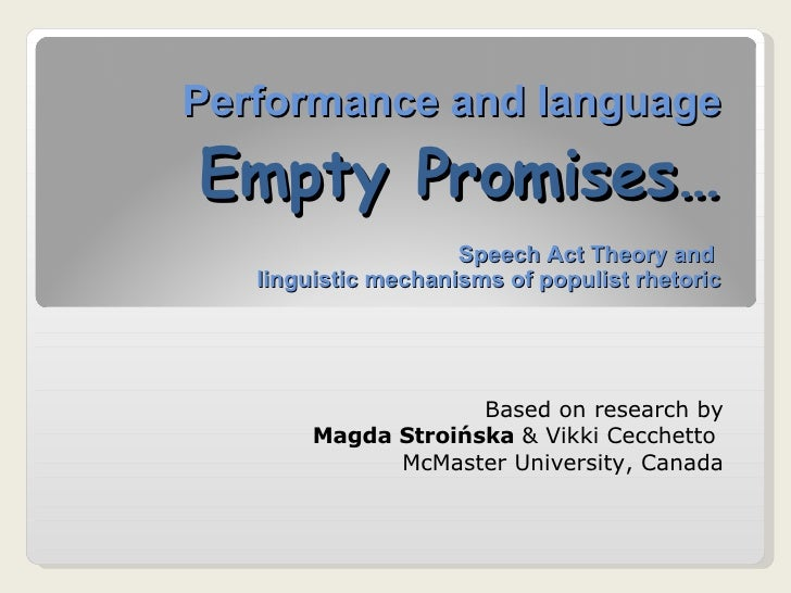Performance and language Empty Promises… Speech Act Theory and  linguistic mechanisms of populist rhetoric Based on resear...