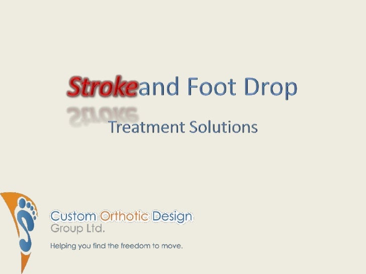 Strokeand Foot DropTreatment Solutions<br />