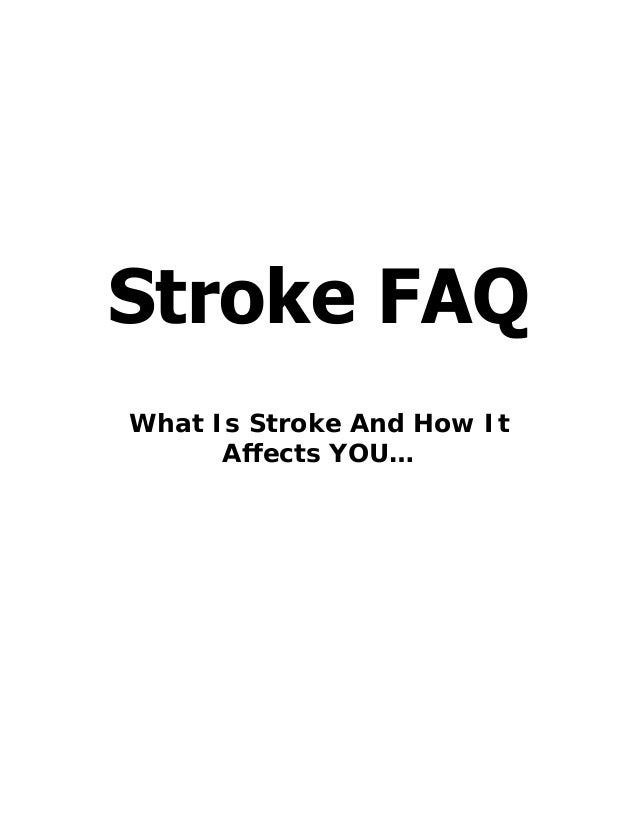 Stroke FAQWhat Is Stroke And How It      Affects YOU…