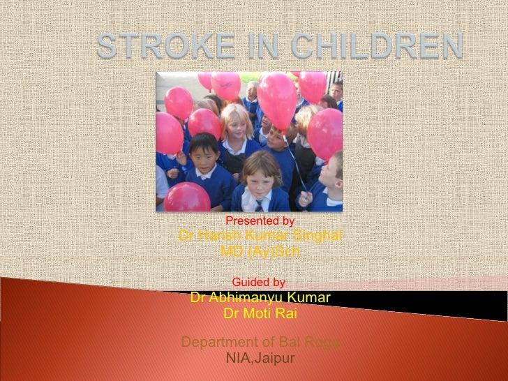 Presented by Dr Harish Kumar Singhal MD (Ay)Sch Guided by  Dr Abhimanyu Kumar Dr Moti Rai Department of Bal Roga NIA,Jaipur
