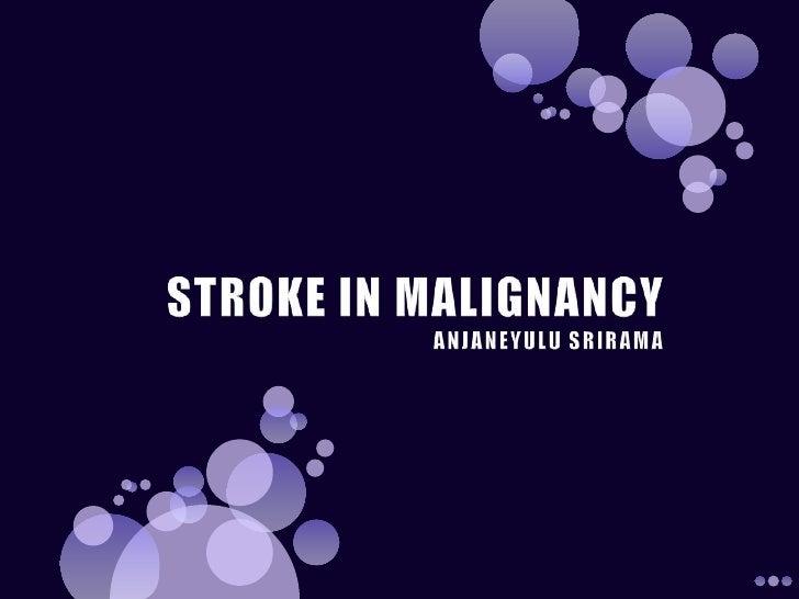 STROKE IN MALIGNANCYANJANEYULU SRIRAMA<br />