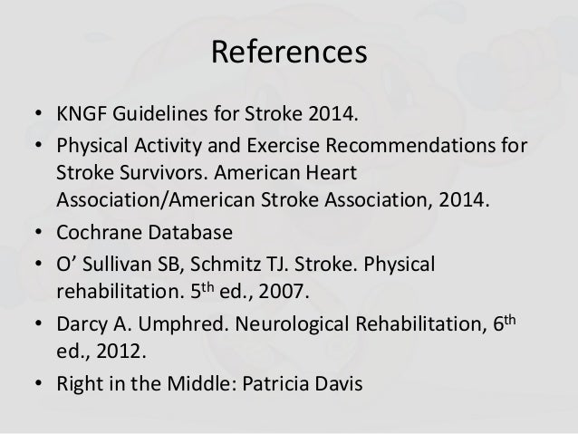 comparison of stroke rehabilitation guidelines If you have a stroke, you may receive emergency care, treatment to prevent another stroke, rehabilitation to treat the side effects of stroke, or all three.