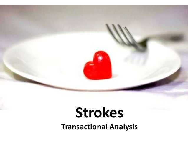 Strokes Transactional Analysis