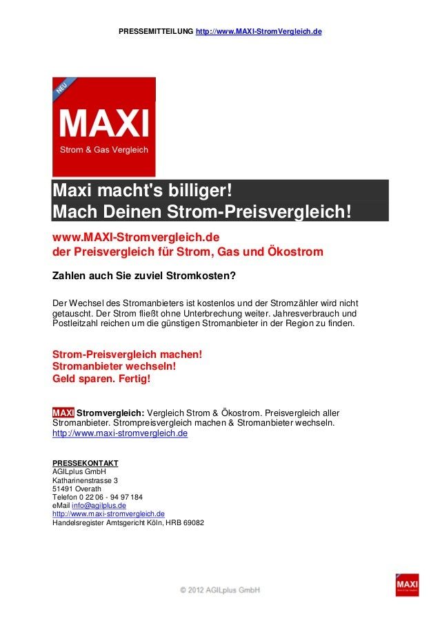 PRESSEMITTEILUNG http://www.MAXI-StromVergleich.deMaxi machts billiger!Mach Deinen Strom-Preisvergleich!www.MAXI-Stromverg...