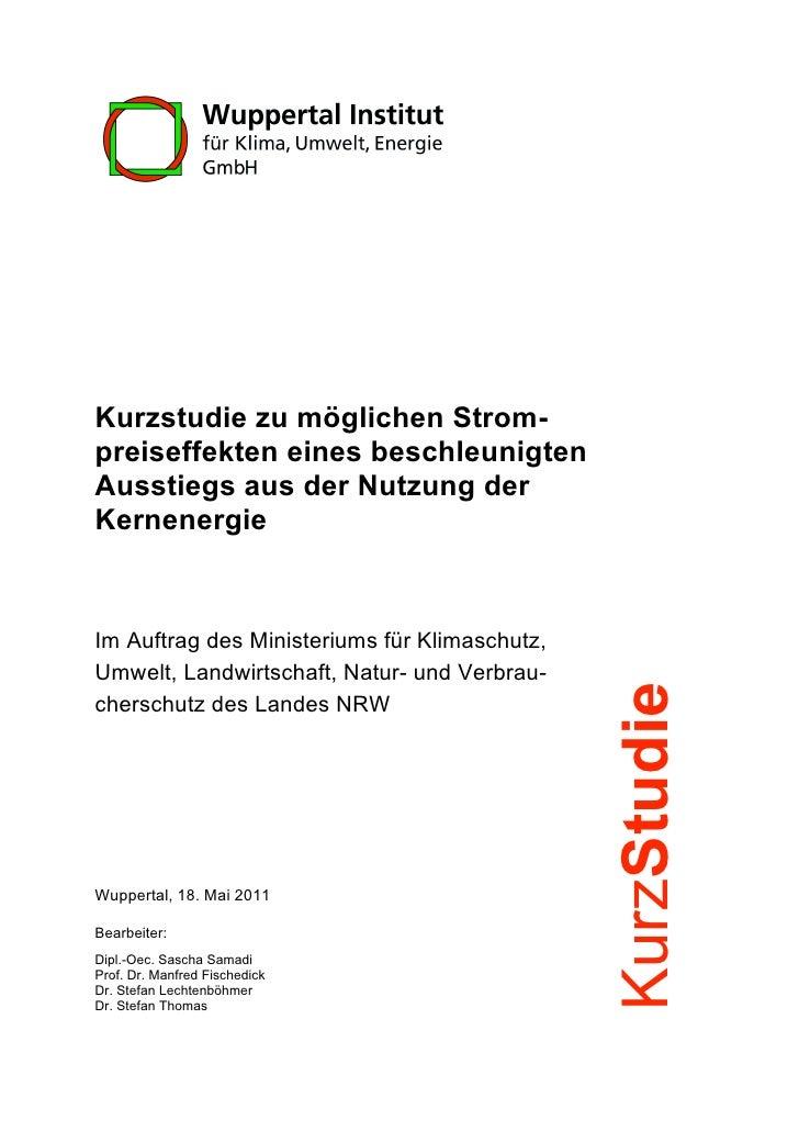 Kurzstudie zu möglichen Strom-preiseffekten eines beschleunigtenAusstiegs aus der Nutzung derKernenergieIm Auftrag des Min...