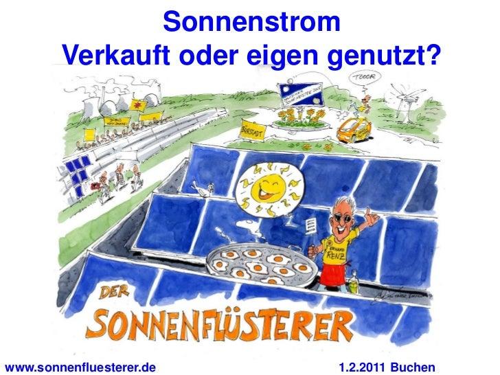 Sonnenstrom        Verkauft oder eigen genutzt?www.sonnenfluesterer.de     1.2.2011 Buchen