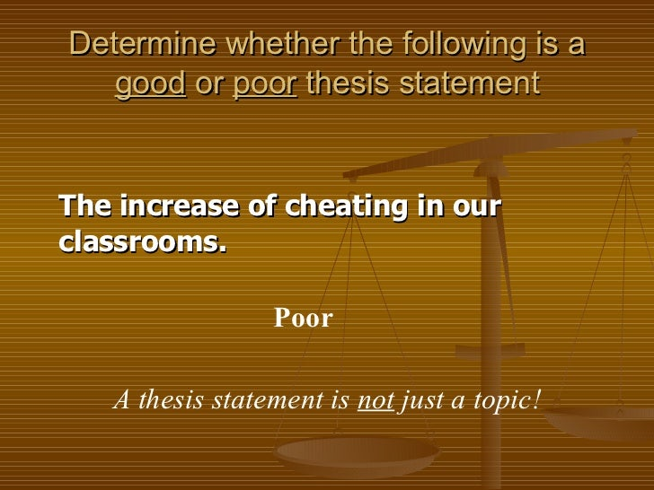 thesis statements cheating What is a good thesis statement on student that cheat in higher education a good thesis statement to reflect the truth of some thesis statements might.