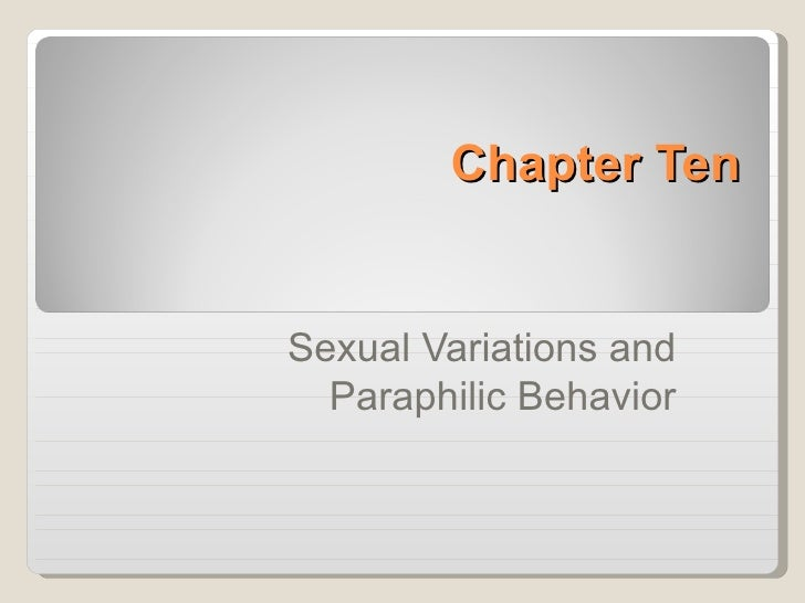 Chapter TenSexual Variations and  Paraphilic Behavior
