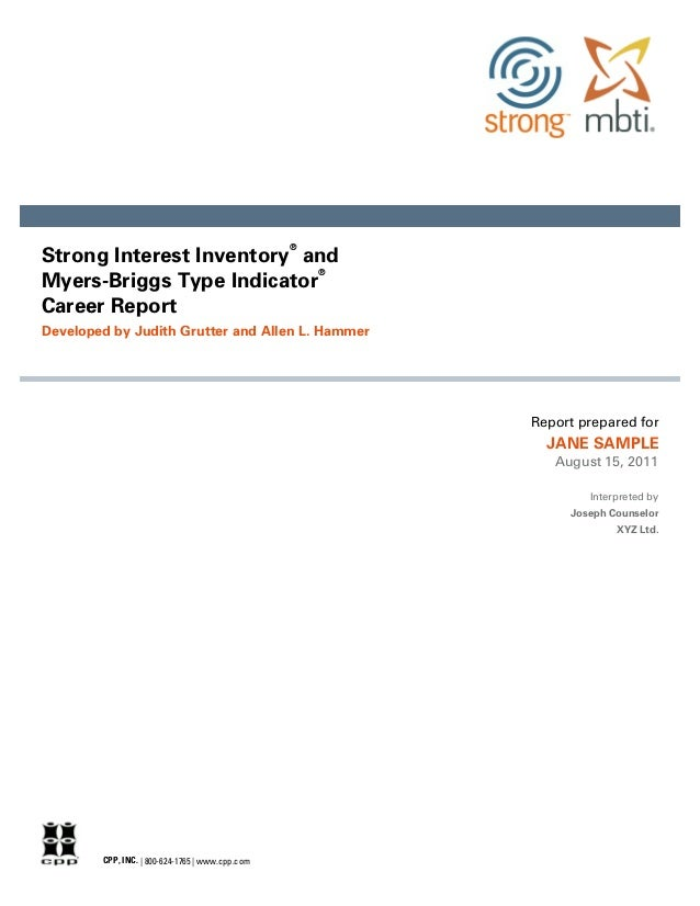 ®Strong Interest Inventory and                            ®Myers-Briggs Type IndicatorCareer ReportDeveloped by Judith Gru...