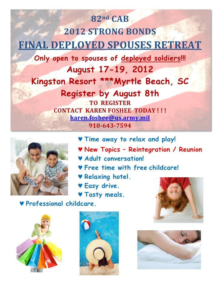 82nd	  CAB	                 2012	  STRONG	  BONDS	  FINAL	  DEPLOYED	  SPOUSES	  RETREAT	      Only open to spouses of dep...