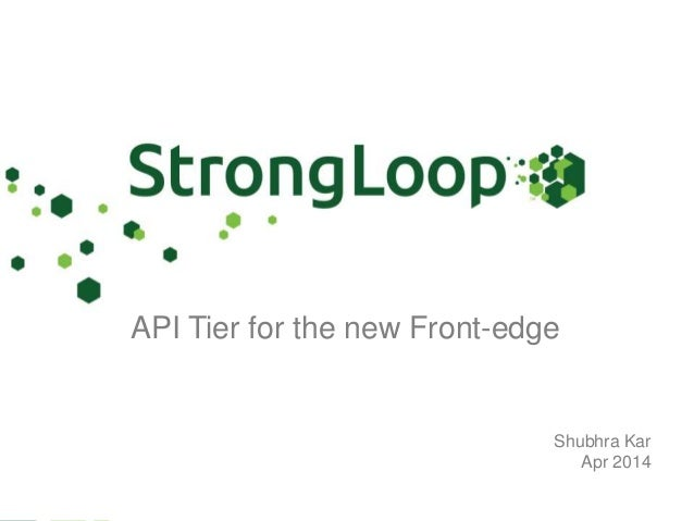 API Tier for the new Front-edge Shubhra Kar Apr 2014