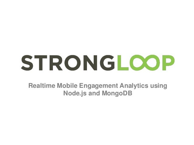 Realtime Mobile Engagement Analytics using Node.js and MongoDB