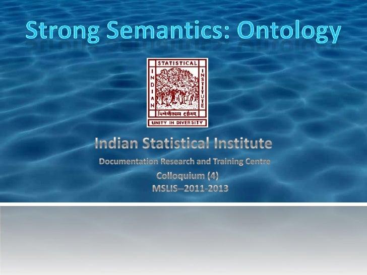 •   Introduction                 Subhashis Das•   Ontology language            Sonali Kishore Kalani•   Ontology Engineeri...