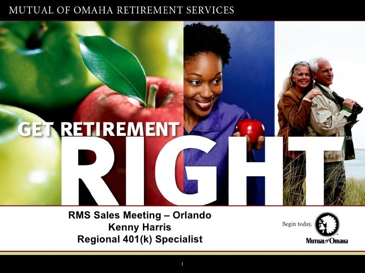 RMS Sales Meeting – Orlando Kenny Harris Regional 401(k) Specialist For producer use only.  Not for use with the general p...