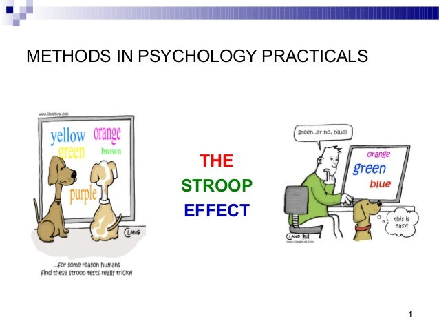 METHODS IN PSYCHOLOGY PRACTICALS 1 THE STROOP EFFECT