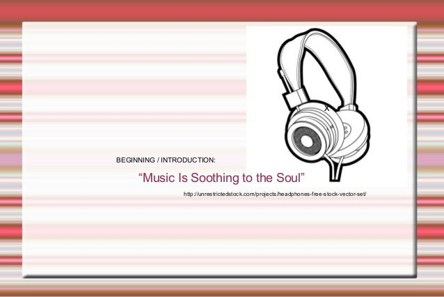 """x """"Music Is Soothing to the Soul"""" BEGINNING / INTRODUCTION: http://unrestrictedstock.com/projects/headphones-free-stock-ve..."""