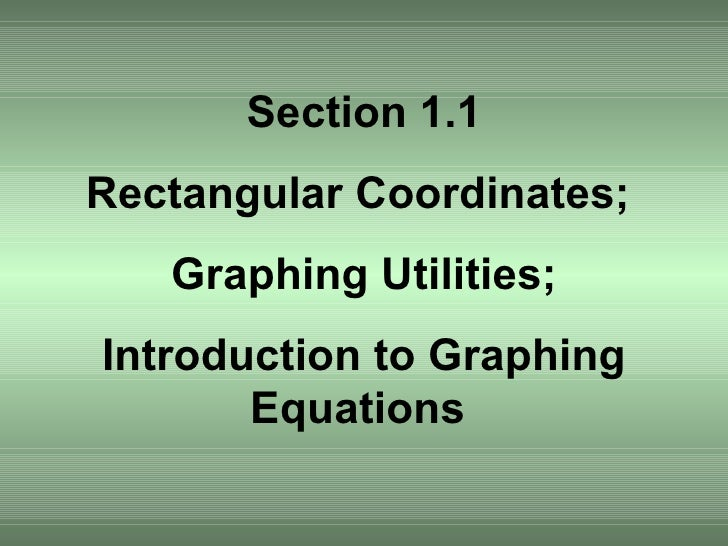 Rectangular Coordinates, Introduction to Graphing Equations
