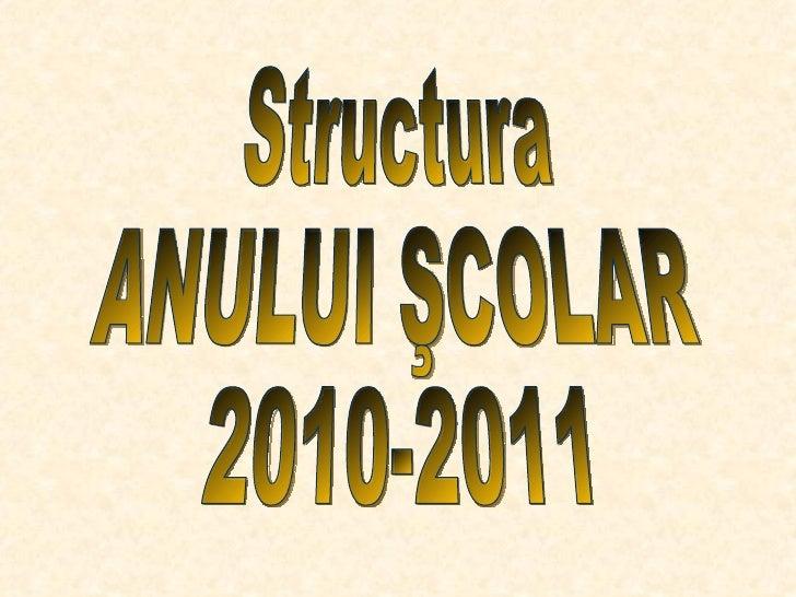Structura  ANULUI ŞCOLAR 2010-2011
