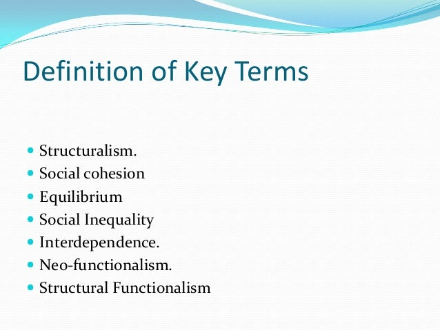 structural functionalism neo functionalism conflict theory Functionalism is a structural theory as well as being a macro theory, concerned with understanding human behaviour through the way in which society operates as a whole.