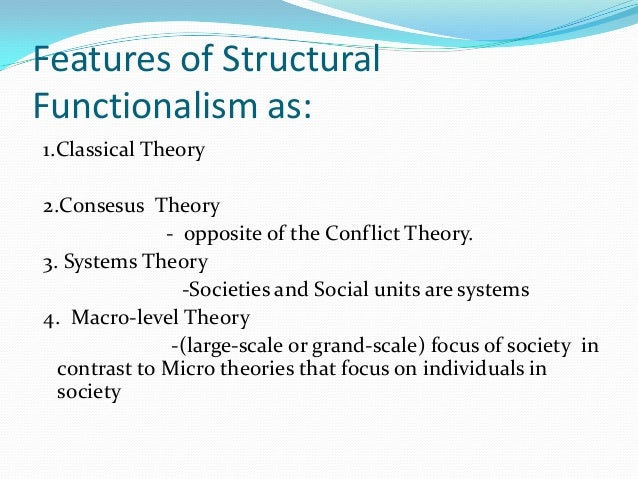 structural functionalism and conflict theory Schools of tought, society, theories - structural funcionalism, conflict theory, and symbolic interactionism my account preview preview structural the structural functionalism theory explains the expectations of a society and the inability of the members of that society to.