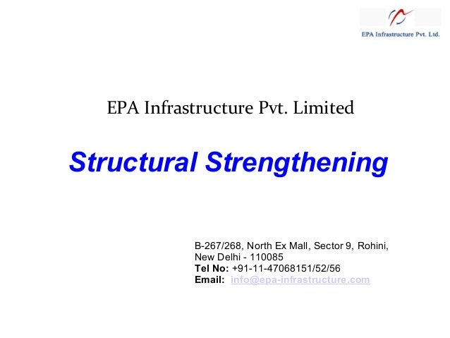 EPA Infrastructure Pvt. Limited  Structural Strengthening B-267/268, North Ex Mall, Sector 9, Rohini, New Delhi - 110085 T...