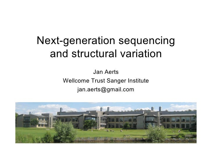 Next-generation sequencing and structural variation Jan Aerts Wellcome Trust Sanger Institute [email_address]