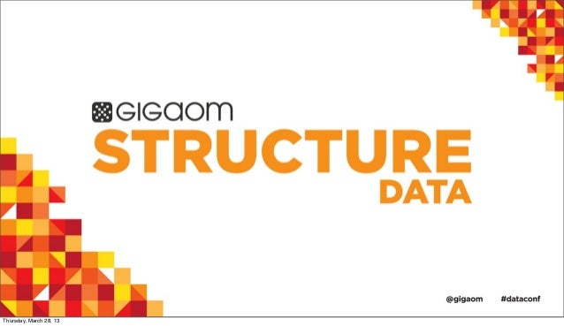 SOLVING BIG DATA APP DEVELOPERS BIGGEST PAINS from Structure:Data 2013