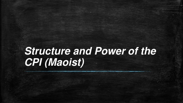 Structure and Power of the CPI (Maoist)
